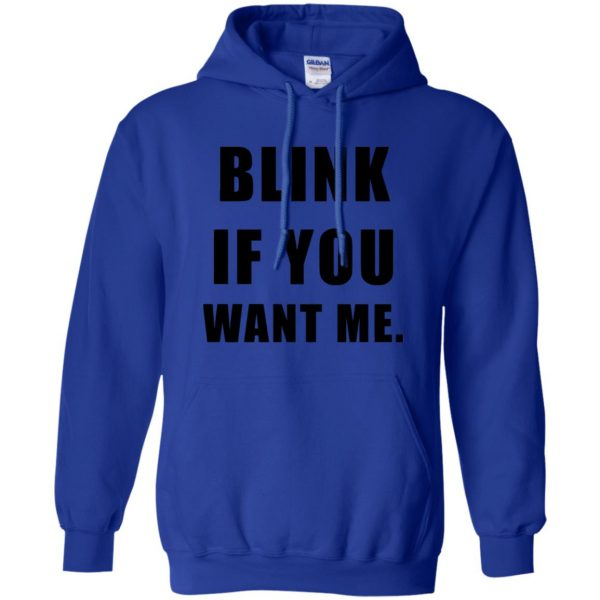blink if you want me hoodie - royal blue