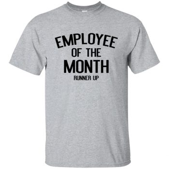 employee of the month shirt - sport grey