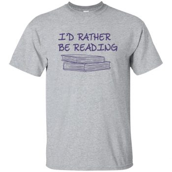 i'd rather be reading shirt - sport grey