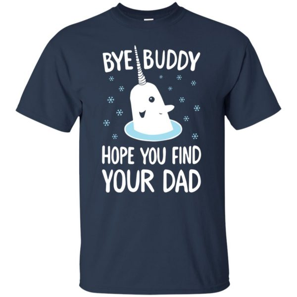 bye buddy hope you find your dad t shirt - navy blue