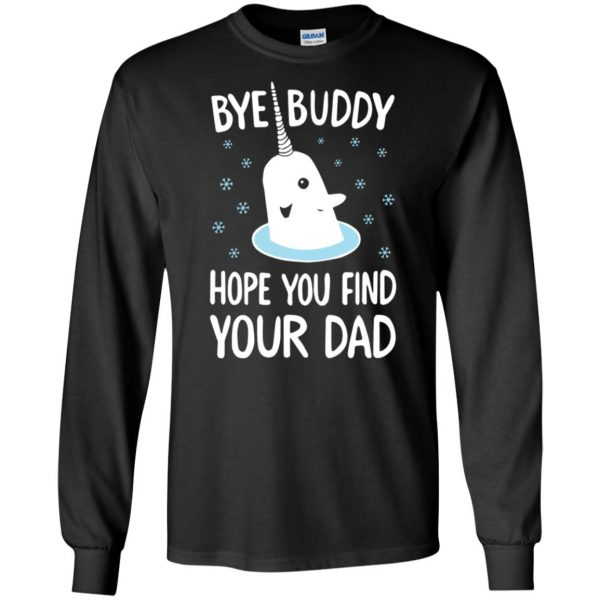 bye buddy hope you find your dad long sleeve - black