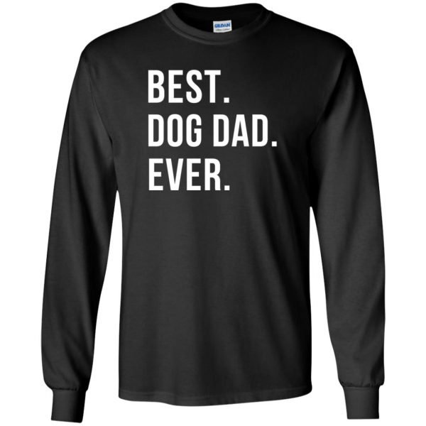 Best Dog Dad Ever long sleeve - black