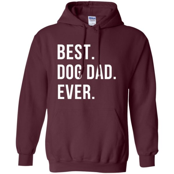 Best Dog Dad Ever hoodie - maroon