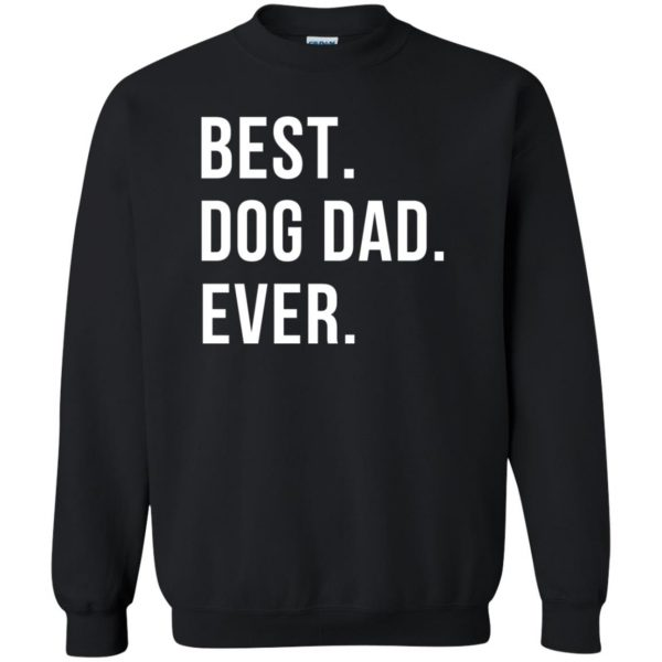 Best Dog Dad Ever sweatshirt - black