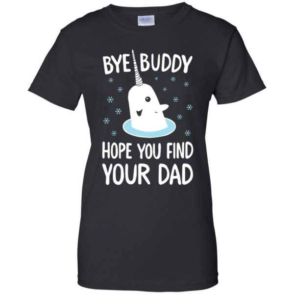 bye buddy hope you find your dad womens t shirt - lady t shirt - black