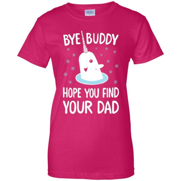 bye buddy hope you find your dad womens t shirt - lady t shirt - pink heliconia