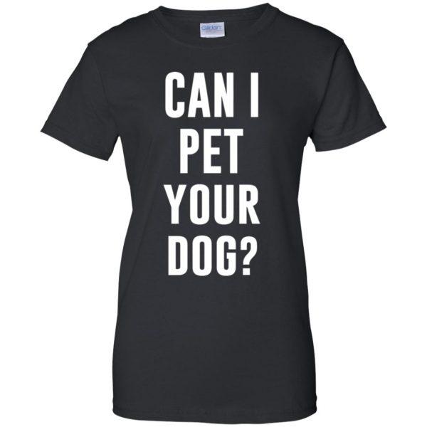 Can I Pet Your Dog? womens t shirt - lady t shirt - black