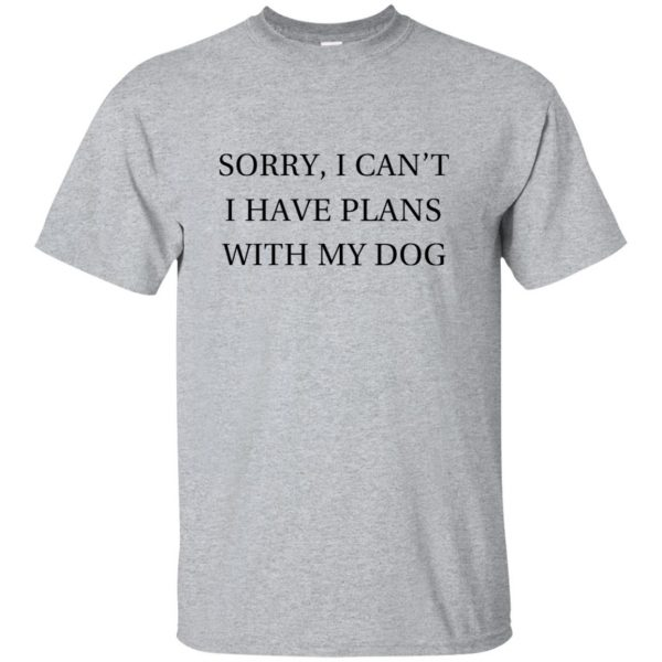 I Can�t I Have Plans With My Dog t-shirt - sport grey