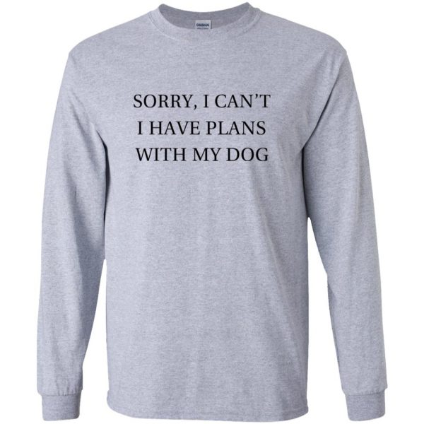 I Can�t I Have Plans With My Dog long sleeve - sport grey