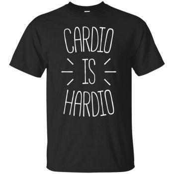 cardio is hardio shirt - black