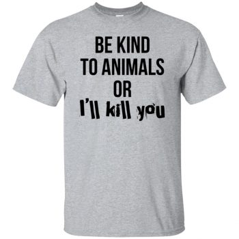 be kind to animals shirt - sport grey