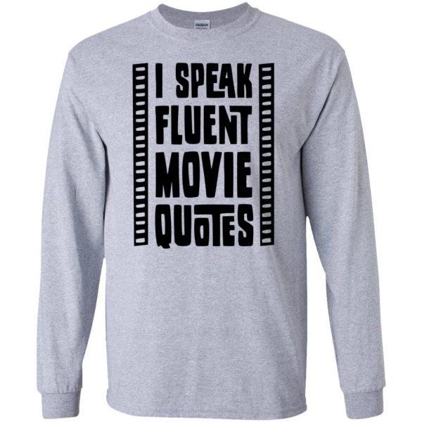 i speak fluent movie quotes long sleeve - sport grey