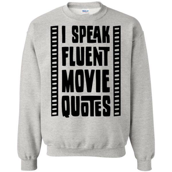 i speak fluent movie quotes sweatshirt - ash