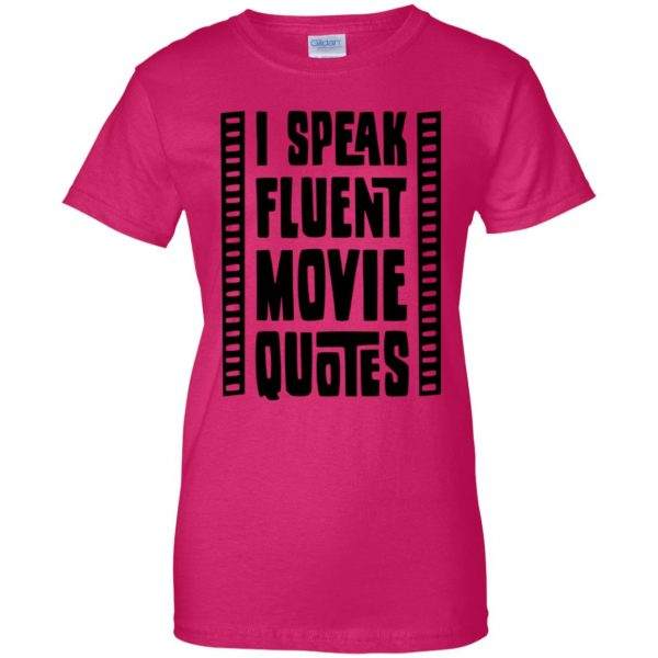 i speak fluent movie quotes womens t shirt - lady t shirt - pink heliconia