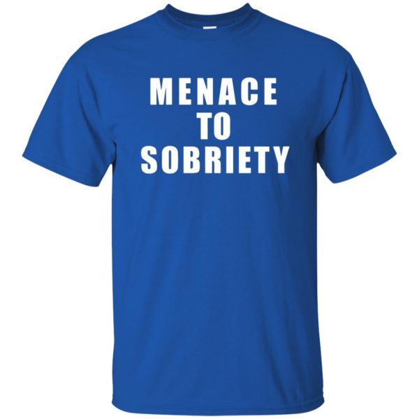menace to sobriety t shirt - royal blue