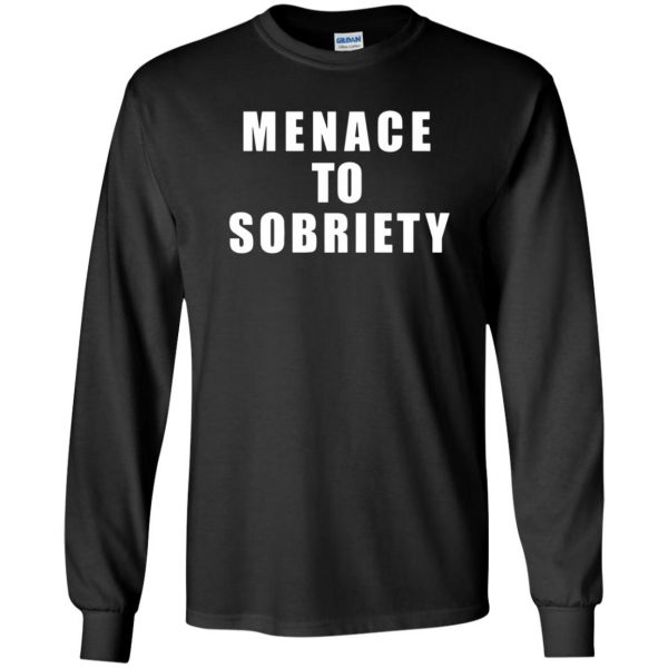 menace to sobriety long sleeve - black