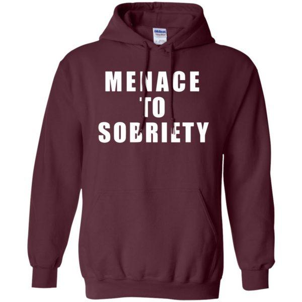 menace to sobriety hoodie - maroon