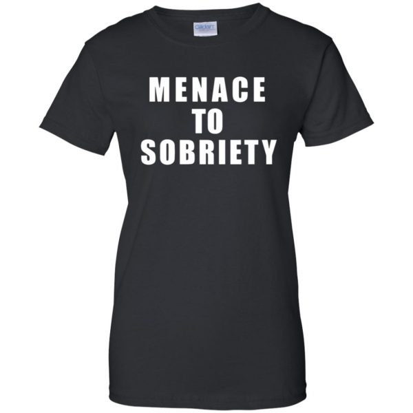 menace to sobriety womens t shirt - lady t shirt - black