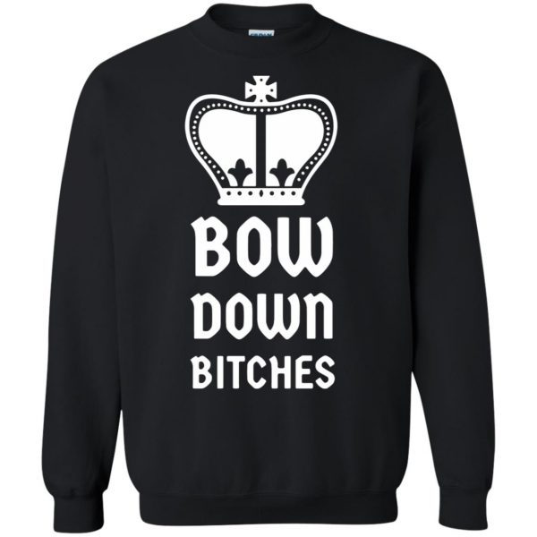 bow down bitches sweatshirt - black