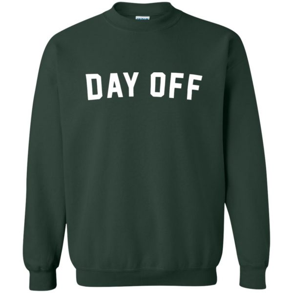day off sweatshirt - forest green