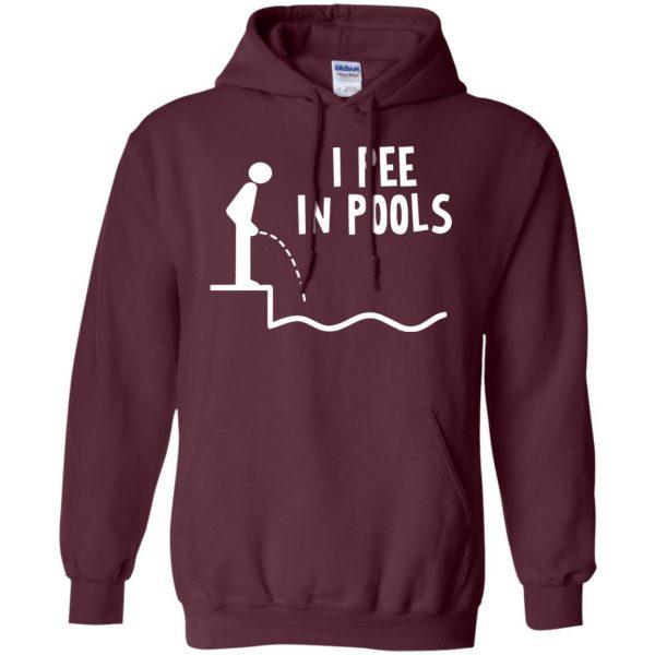 i pee in pools hoodie - maroon