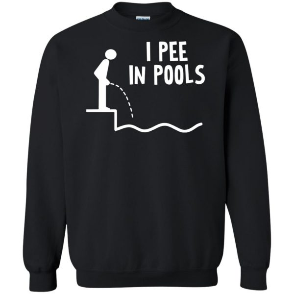 i pee in pools sweatshirt - black