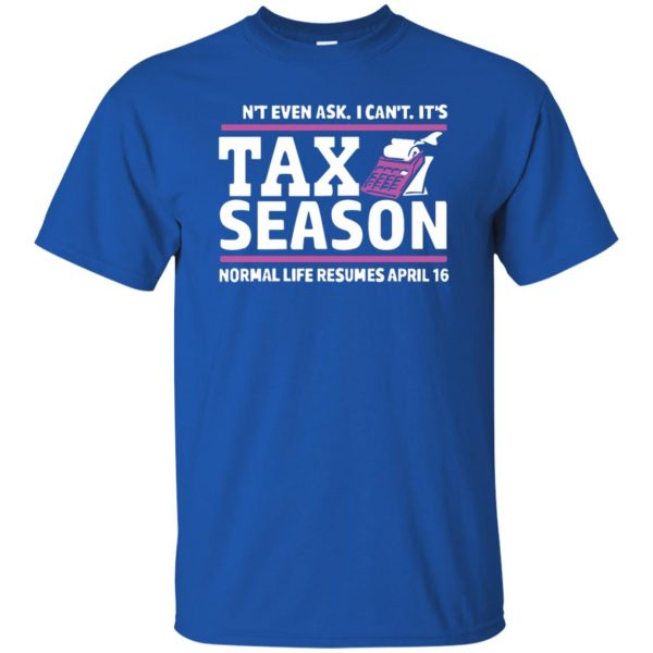 tax season t shirt - royal blue