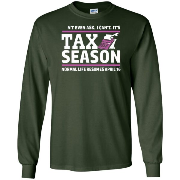 tax season long sleeve - forest green