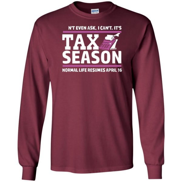 tax season long sleeve - maroon