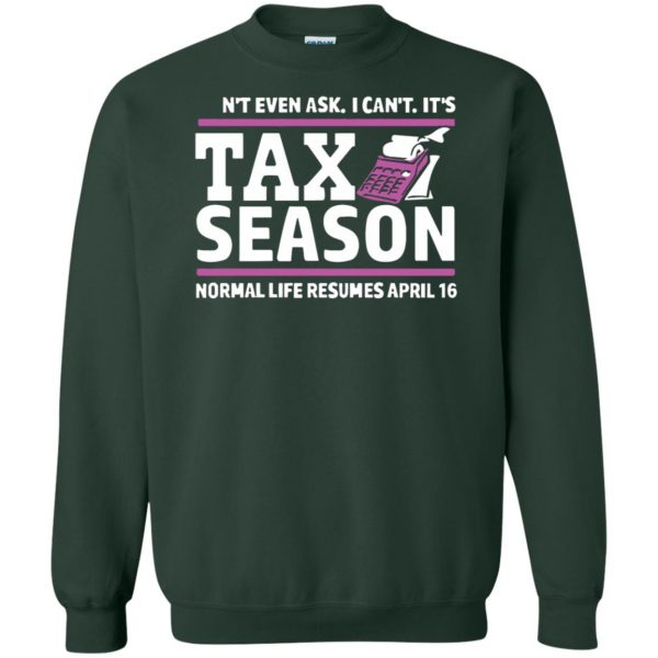 tax season sweatshirt - forest green