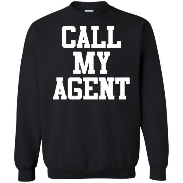 call my agent sweatshirt - black