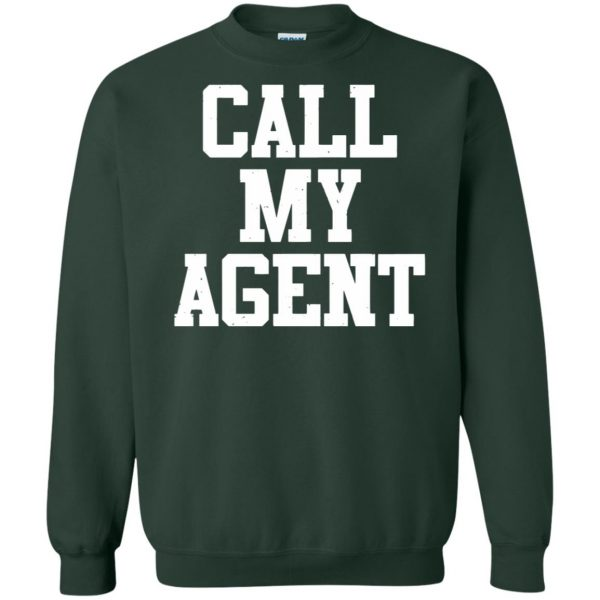call my agent sweatshirt - forest green