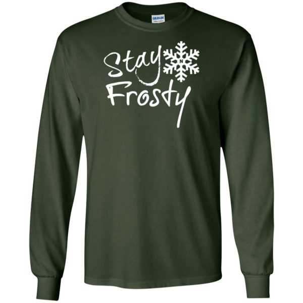 stay frosty long sleeve - forest green