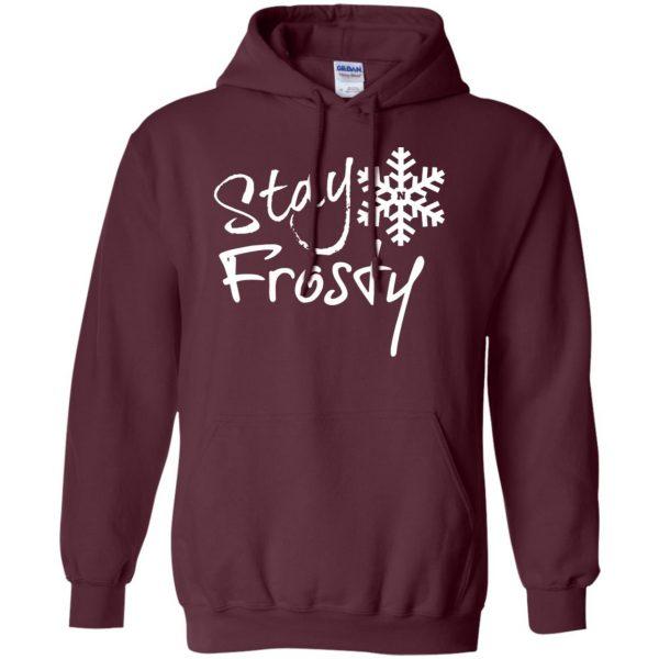 stay frosty hoodie - maroon