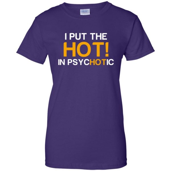 i put the hot in psychotic womens t shirt - lady t shirt - purple