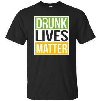 drunk lives matter shirt - black