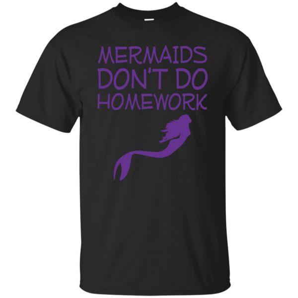 mermaids dont do homework shirt - black