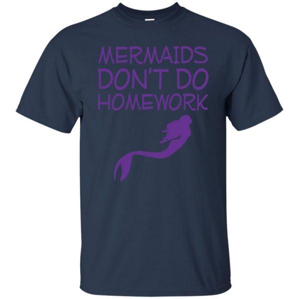 mermaids dont do homework t shirt - navy blue