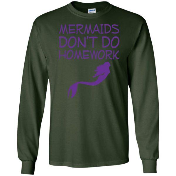 mermaids dont do homework long sleeve - forest green