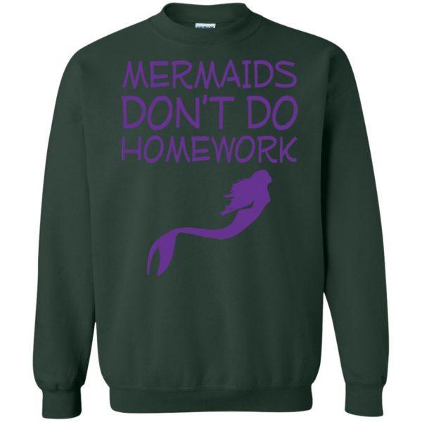 mermaids dont do homework sweatshirt - forest green