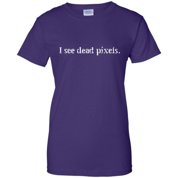 i see dead pixels womens t shirt - lady t shirt - purple