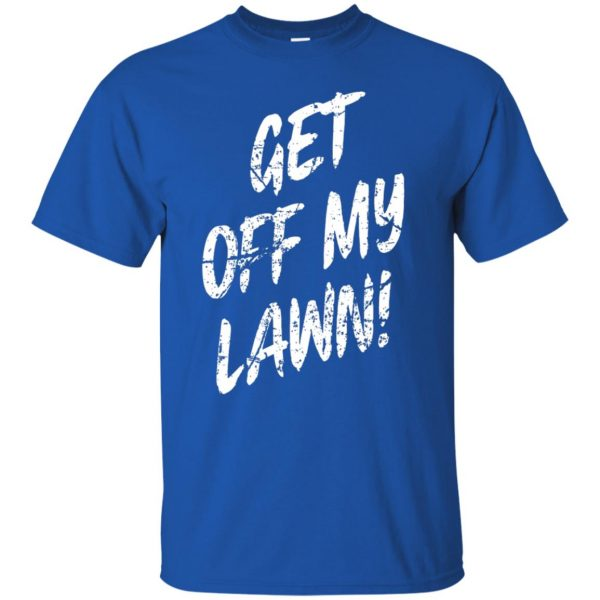 get off my lawn t shirt - royal blue