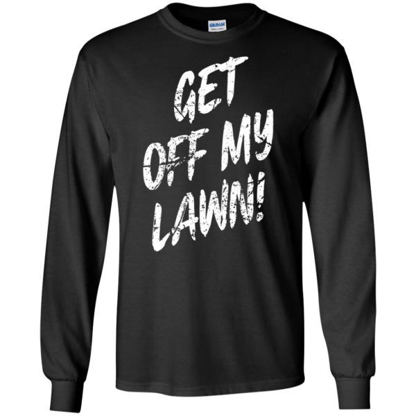 get off my lawn long sleeve - black
