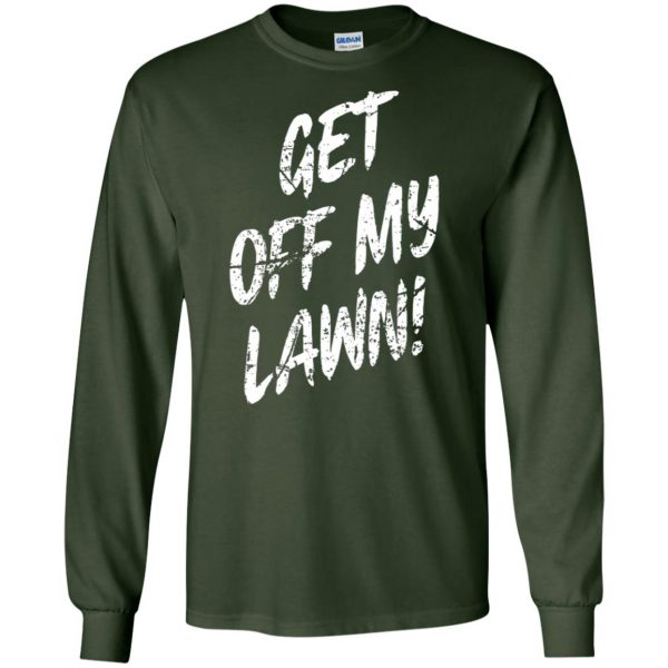 get off my lawn long sleeve - forest green