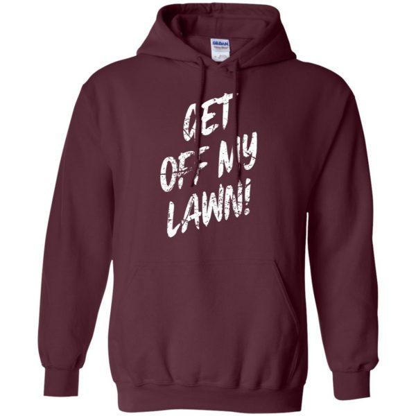 get off my lawn hoodie - maroon