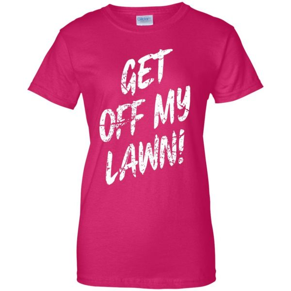 get off my lawn womens t shirt - lady t shirt - pink heliconia