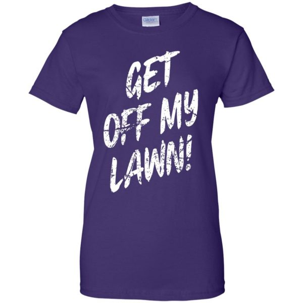 get off my lawn womens t shirt - lady t shirt - purple