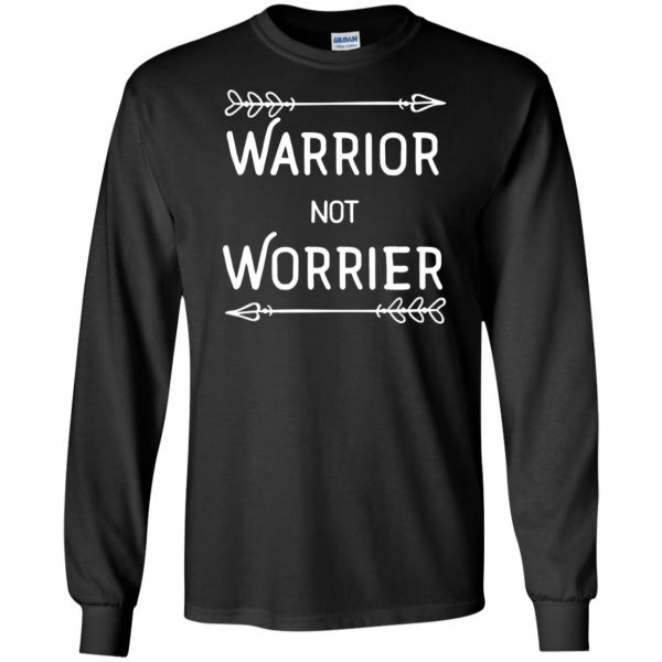 warrior not worrier long sleeve - black