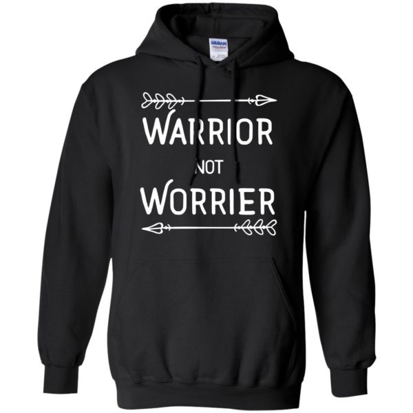 warrior not worrier hoodie - black