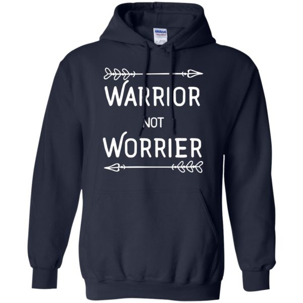 warrior not worrier hoodie - navy blue
